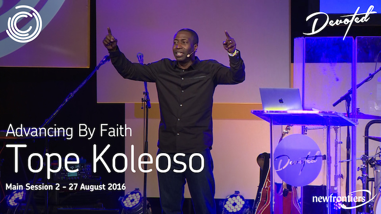 Advancing By Faith - Tope Koleoso