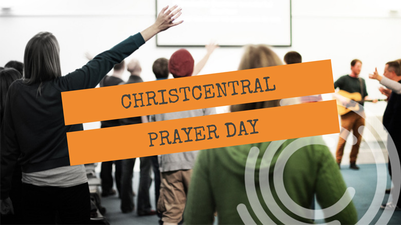 ChristCentral Prayer Day - May 2019