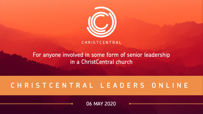 ChristCentral Leaders Online - May 2020